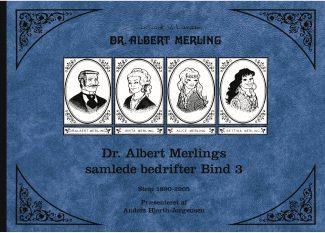 Dr. Albert Merlings samlede bedrifter, bind 3